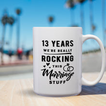 Load image into Gallery viewer, 13 Years: We're Really Rocking This Marriage Stuff – Mug by DieHard Java – Tea Mug 15oz – Ceramic Mug for Coffee, Tea, Hot Chocolate – Big Mug with Funny or Inspirational Captions – Top Quality Large Mug as Birthday, Christmas, Co-worker Gift