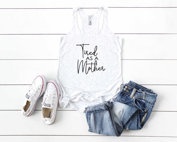 Tired As a Mother Racerback Tank