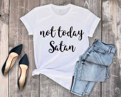 Not Today, Satan Tee
