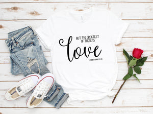 Greatest of These is Love T-Shirt
