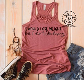 I'd Lose Weight But I Don't Like Losing