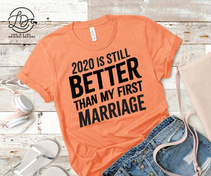 2020 IS STILL BETTER THAN MY FIRST MARRIAGE - Single Transfer