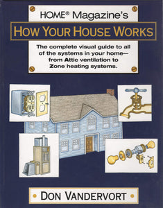 """How Your House Works"" by Don Vandervort (Hardback, Signed)"