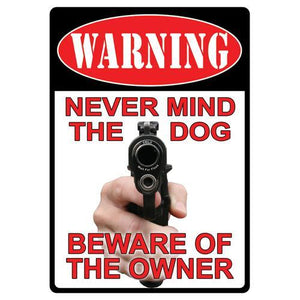 "Tin Sign Warning-Never Mind The Dog, Size 12"" x 17"""