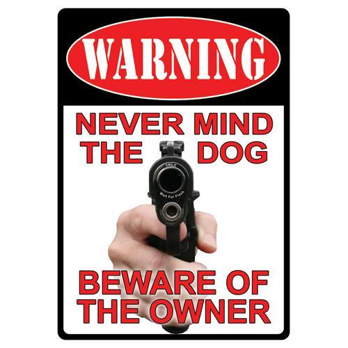 Tin Sign Warning-Never Mind The Dog, Size 12