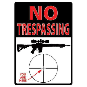 "Tin Sign Trespassing You're Here, Size 12"" x 17"""