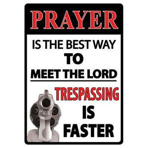 "Tin Sign Prayer Is The Best Way, Size 12"" x 17"""