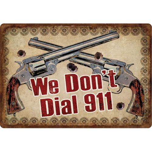 Tin Sign We Don't Dial 911, Size 12