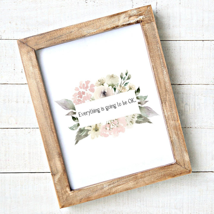 Everything is going to be OK Watercolour Floral - Printable Art - Downloadable Free - Art