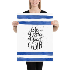 Life is Better at the Cabin (Life is Better Series) - Blue Cabin Cottage Life is better quote Striped Collection - Home Decor