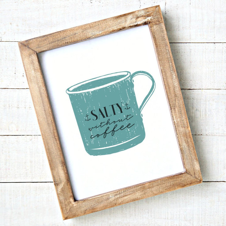 Salty Without Coffee Coastal Art Printable