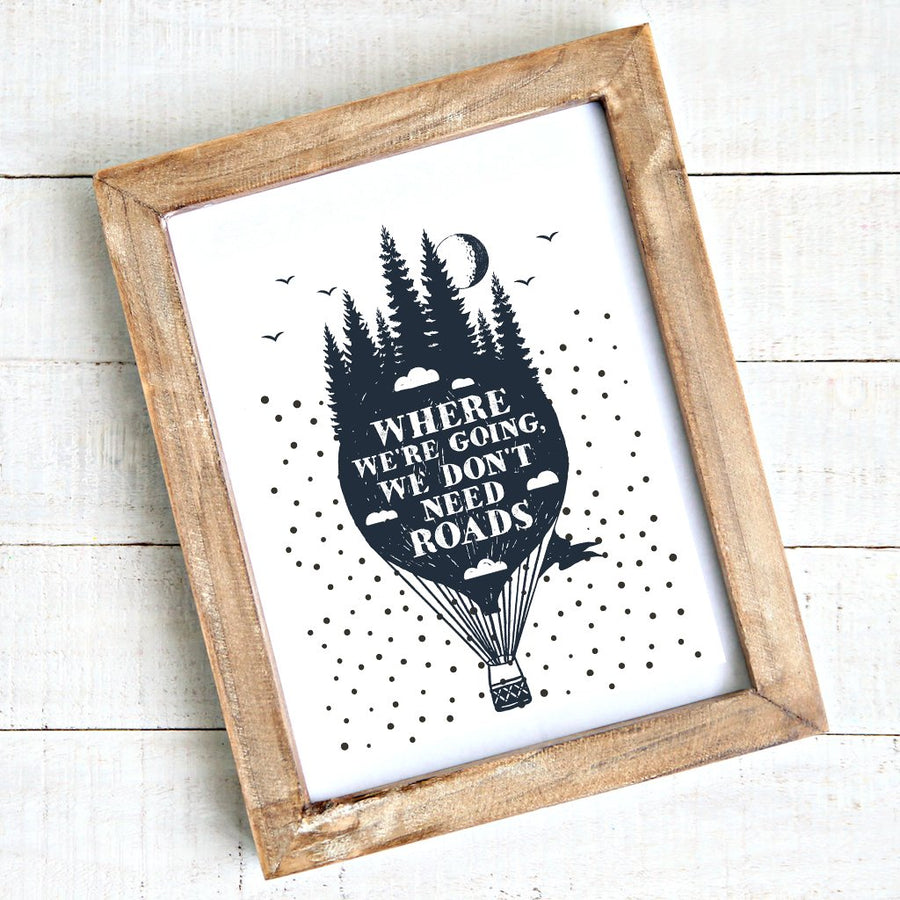 Where We're Going We Don't Need Roads Printable Art