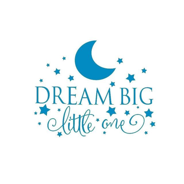 Dream Big Little One Wall Sticker - Blue / 58CM X 35CM