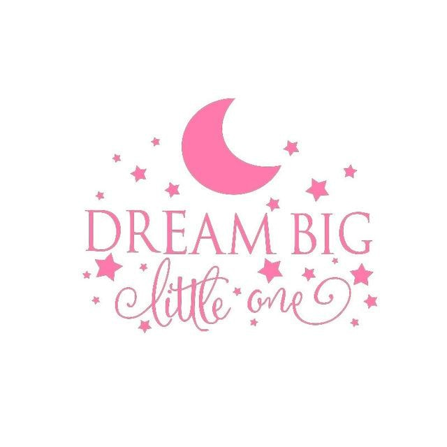 Dream Big Little One Wall Sticker - Pink / 58CM X 35CM