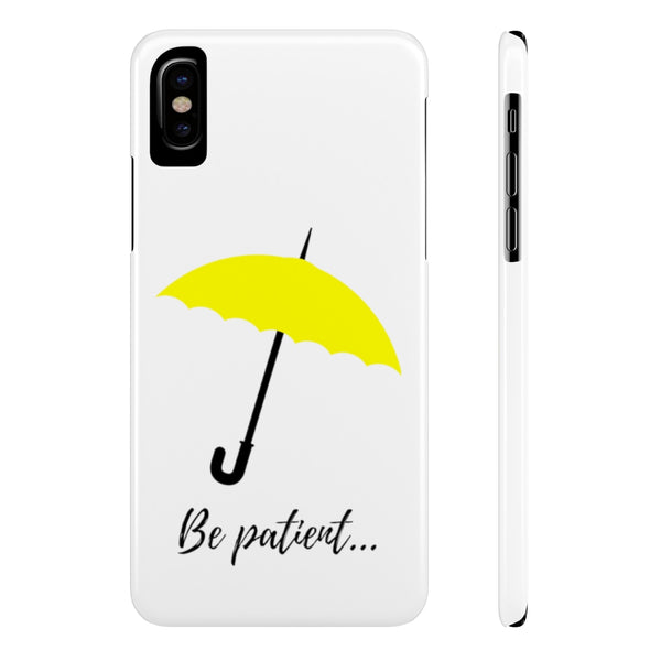 "HIMYM ""Be Patient"" Case Mate Slim Phone Cases"