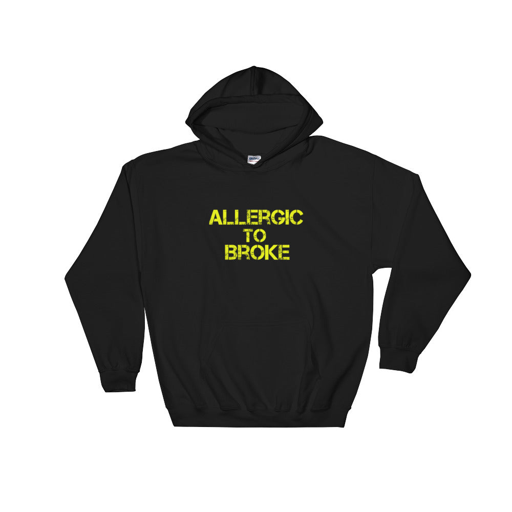Allergic to Broke V1 (Yellow) Hooded Sweatshirt