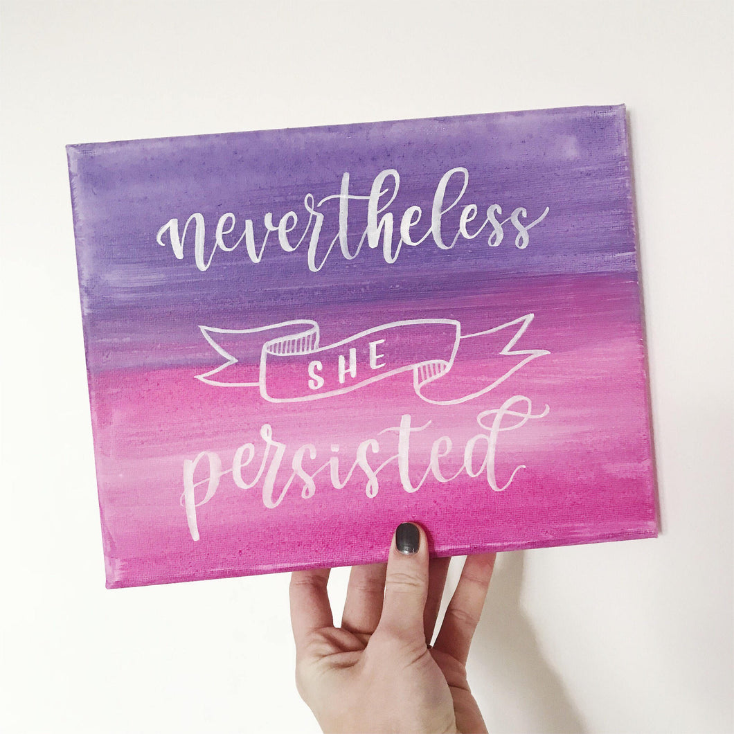 Nevertheless She Persisted Painting
