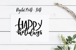 HAPPY HOLIDAYS Digital Download | Winter Quote SVG Cut File, Holiday svg, Handlettered Quote Cut File, Printable Download