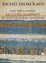 Riches from Rags: Saki-ori and Other Recycling Traditions in Japanese Rural Clothing