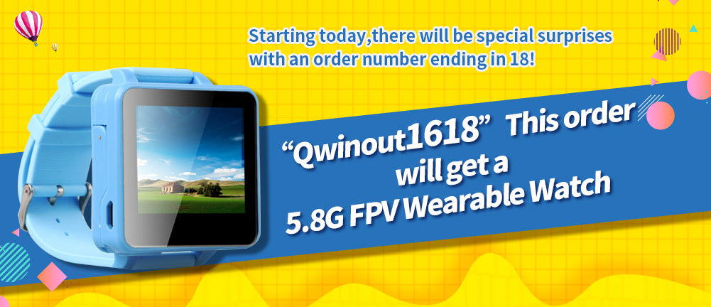 QwinOut1618 will get a free FPV Watch
