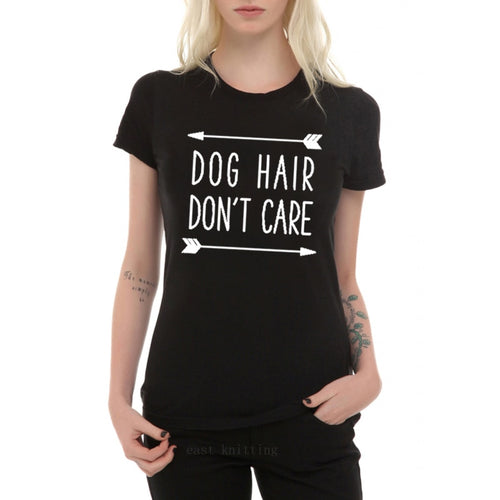Women Fashion Dog Mom Tees Dog Hair Don't Care Print T-shirt Summer Unisex Power Shirt