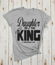 Load image into Gallery viewer, Daughter Of The King T-Shirt
