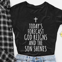 Load image into Gallery viewer, God Reigns and The Son Shines T-Shirt