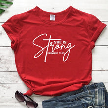 Load image into Gallery viewer, She Is Strong Proverbs 21:35 T-Shirt