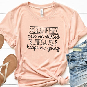 Coffee Gets Me Started Jesus T-Shirt