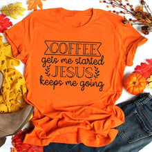 Load image into Gallery viewer, Coffee Gets Me Started Jesus T-Shirt