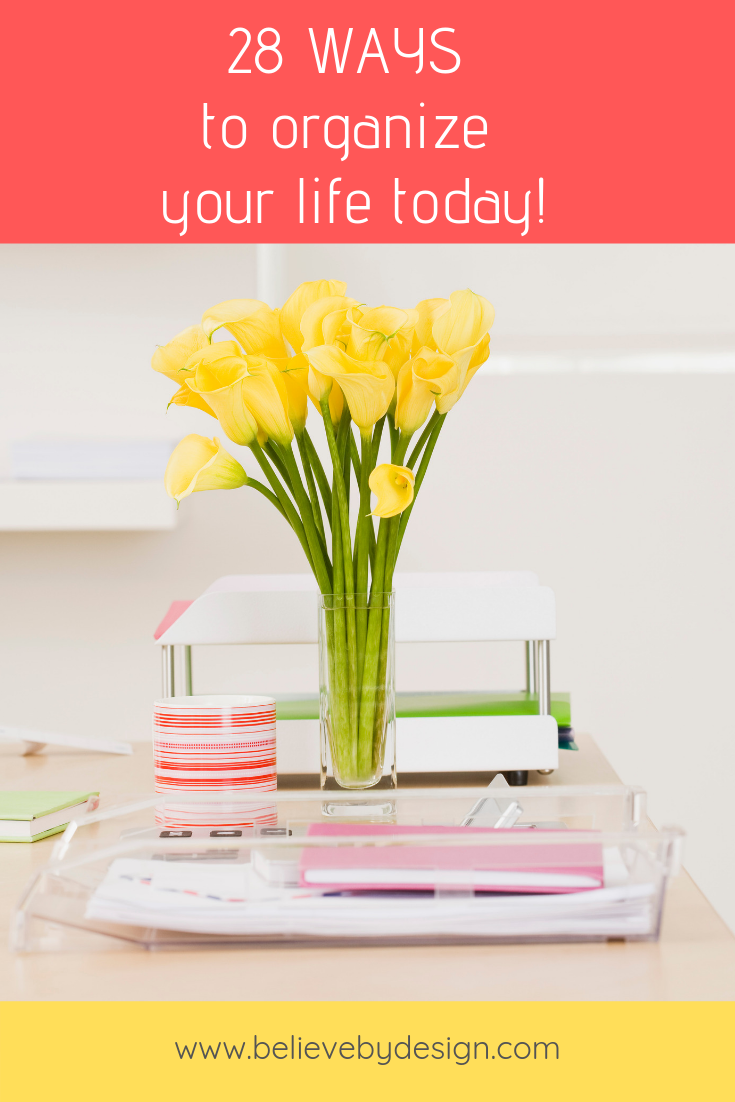 28 Ways to Organize Your Life