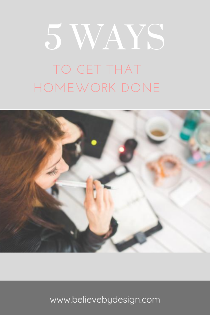 5 ways to get that homework done!