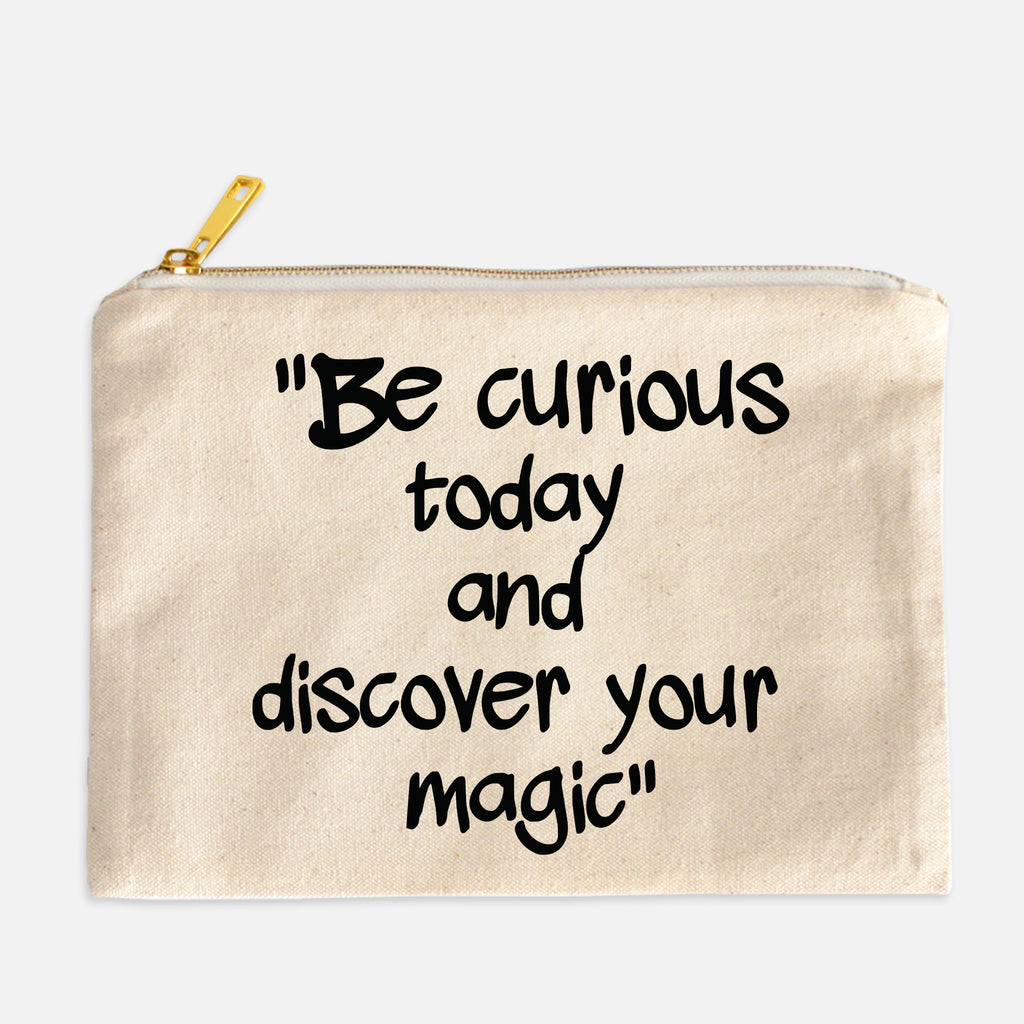 Be Curious today Cosmetic Bag