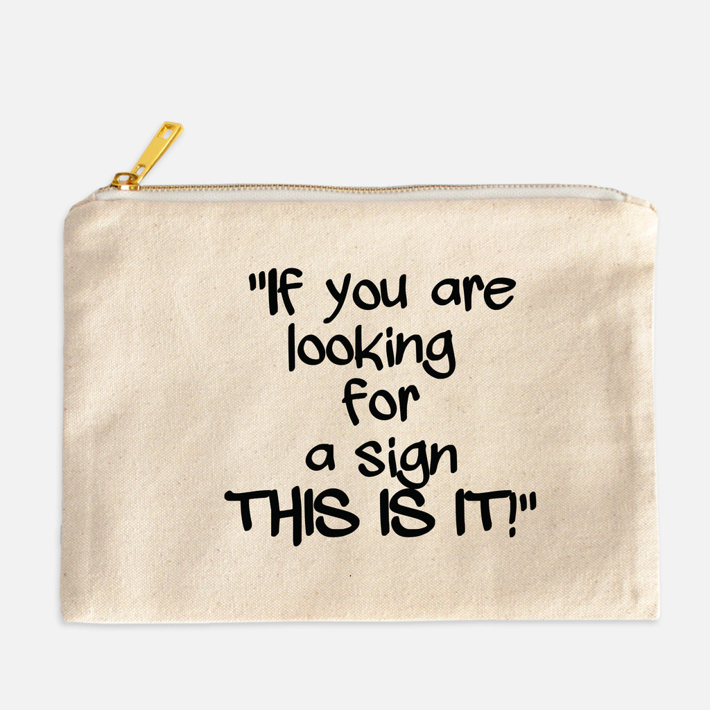 This is a sign Cosmetic Bag
