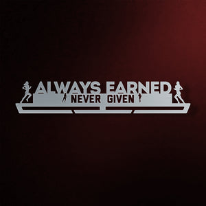 Always Earned Never Given Éremtartó NŐI