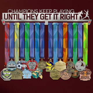 Champions Keep Playing Until They Get It Right Éremtartó-Éremakasztó Victory Hangers®