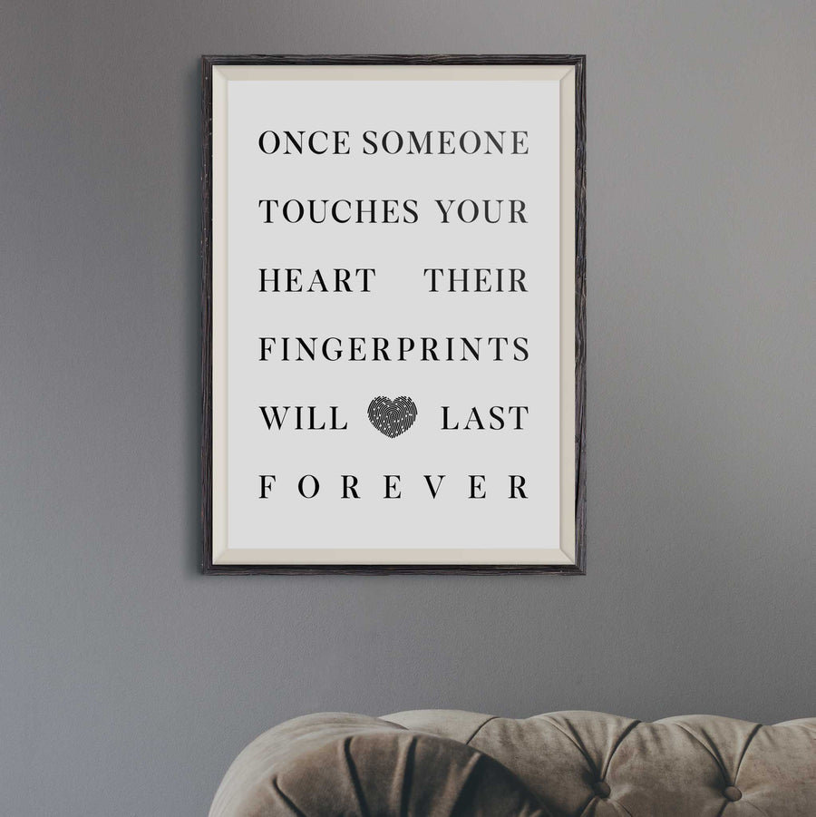 Once Someone Touches Your Heart Their Fingerprints Will Last Forever 01