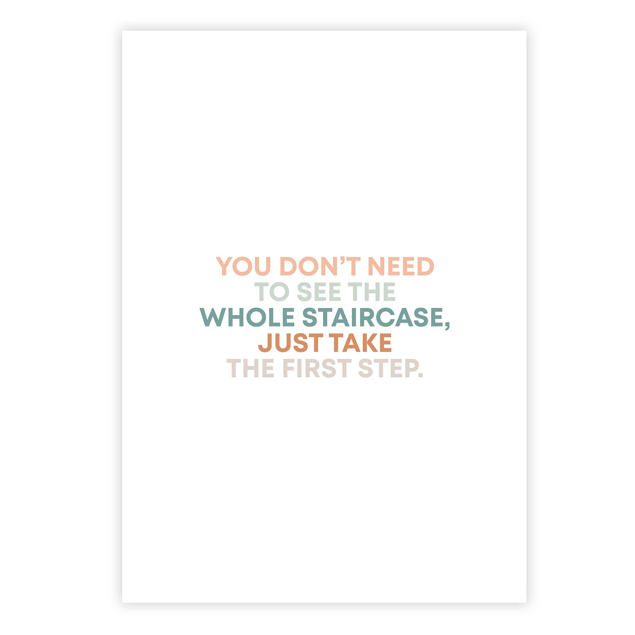 You don't need to see the whole staircase, just take the first step