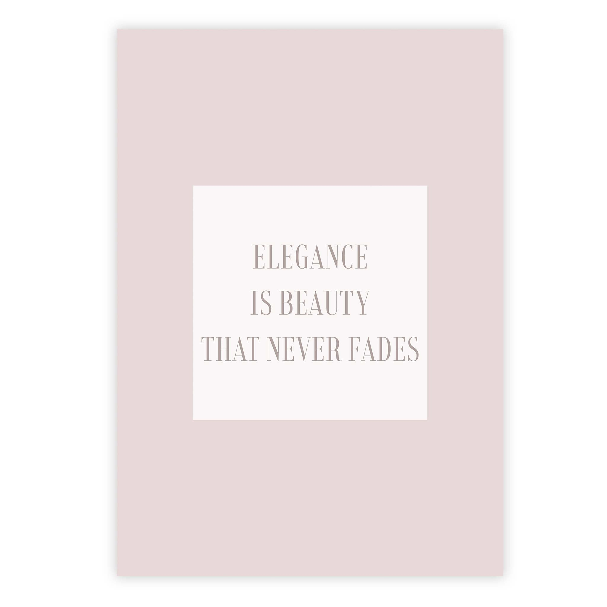 Elegance is beauty that never fades