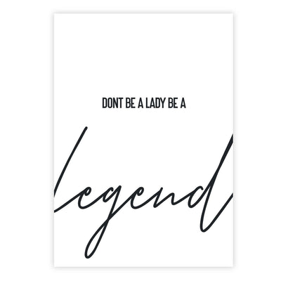 Dont be a lady be a legend