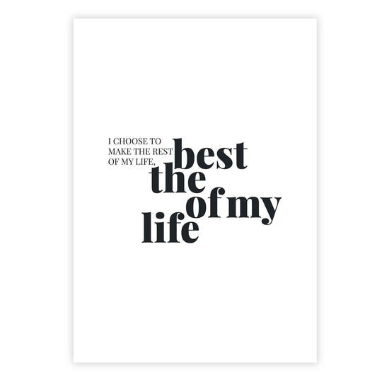 I choose to make the rest of my life, the best of my life