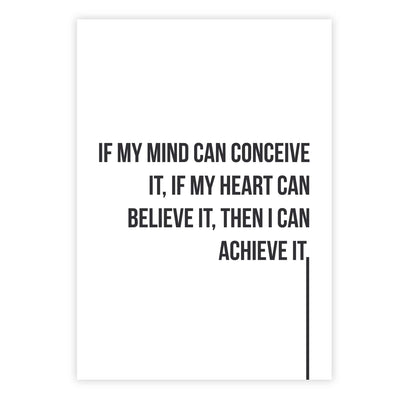 If my mind can conceive it, if my heart can believe it, then I can achieve it