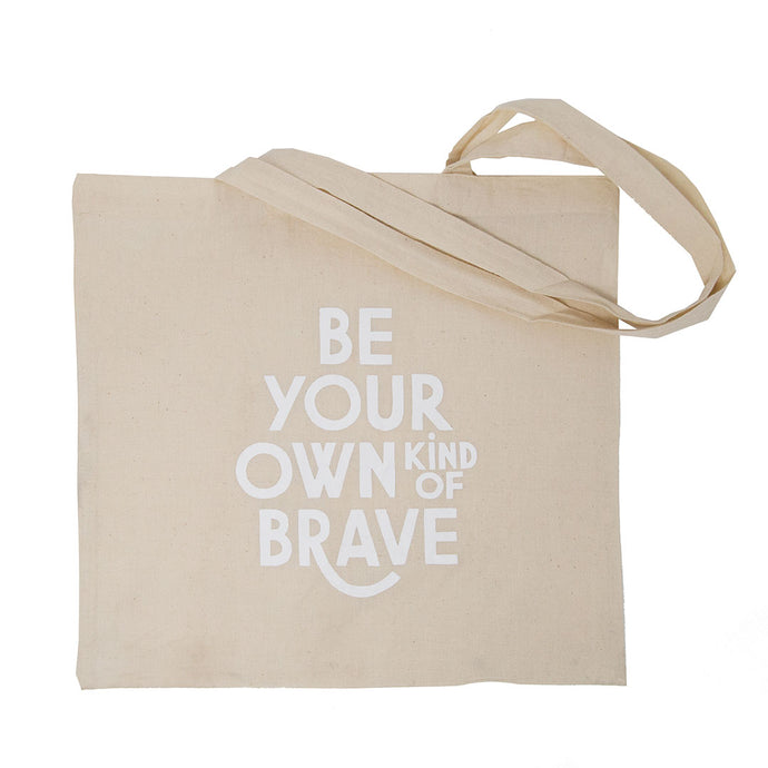 Be Your Own Kind of Brave Canvas Tote