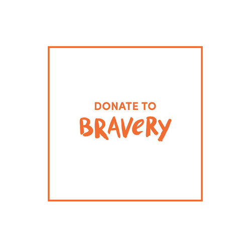 Donate to Bravery
