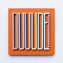 Load image into Gallery viewer, 'Duuude' Framed Original Artwork