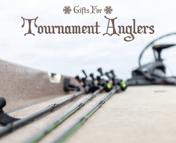 Gifts for Tournament Anglers