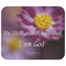 Load image into Gallery viewer, Mousepad Be Still and Know I Am God Psalm 4:10
