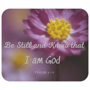 Mousepad Be Still and Know I Am God Psalm 4:10