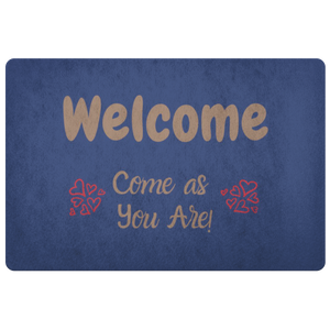 Doormat Welcome!  Come as You Are