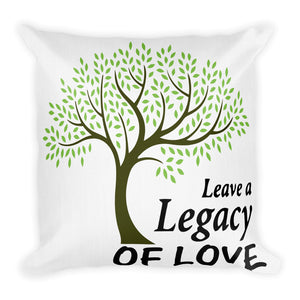 Leave a Legacy of Love Premium Pillow